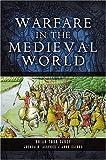 Warfare in the Medieval World, Brian Todd Carey, 1844153398