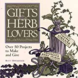 img - for Gifts for Herb Lovers: Over 50 Projects to Make and Give book / textbook / text book