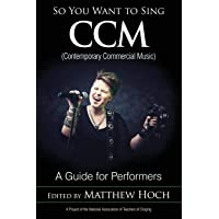 So You Want to Sing CCM (Contemporary Commercial
