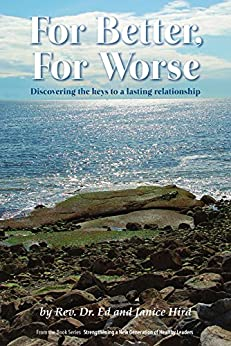 For Better, For Worse: Discovering the keys to a lasting relationship by [Hird, Rev. Dr. Ed, Hird, Janice]