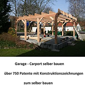 Garage - Carport selber bauen: 510 Seiten mit Konstruktionszeichnungen (German Edition) eBook: Weinand, Patrick: Amazon.es: Tienda Kindle