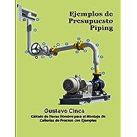 Ejemplos de Presupuesto - Piping: Cálculo de Horas Hombre para el Montaje de Cañerías de Proceso con Ejemplos