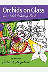 Orchids on Glass: an Adult Coloring Book (Flowers to Color) (Volume 1) Paperback