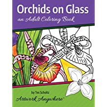 Orchids on Glass: an Adult Coloring Book (Flowers to Color) (Volume 1)