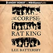 The Corpse-Rat King | Lee Battersby