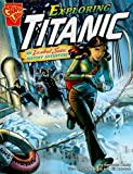 img - for Exploring Titanic: An Isabel Soto History Adventure (Graphic Expeditions) book / textbook / text book