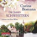 Die Jasminschwestern Hörbuch von Corina Bomann Gesprochen von: Elena Wilms