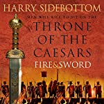 Fire and Sword: Throne of the Caesars, Book 3 | Harry Sidebottom