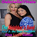 The Neighbor's Hand: Part 3: The Saga Continues: Elva Loves Connie | Gabriella Vitale