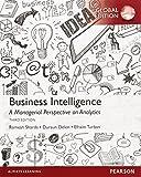 Business Intelligence: A Managerial Perspective on Analytics International editio edition by Sharda, Ramesh, Delen, Dursun, Turban, Efraim, King, David (2014) Paperback