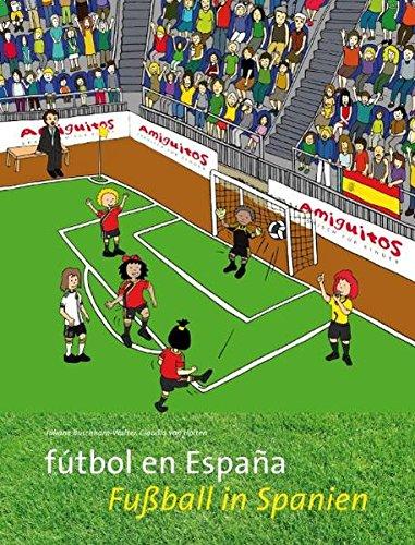 fútbol en España / Fußball in Spanien: Amazon.es: Buschhorn-Walter, Juliane, Holten, Claudia von, Schvindt, Tania, Ucinski, Karin: Libros