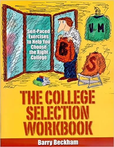 Book The College Selection Workbook: Self-Paced Exercises to Help You Choose the Right College