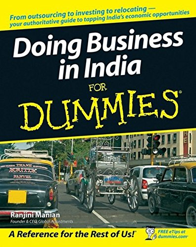Doing Business in India For Dummies (For Dummies Series)