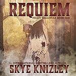 Requiem: The Penny Dreadfuls, Book 1 | Skye Knizley