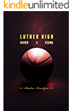 Luther High: Overtime