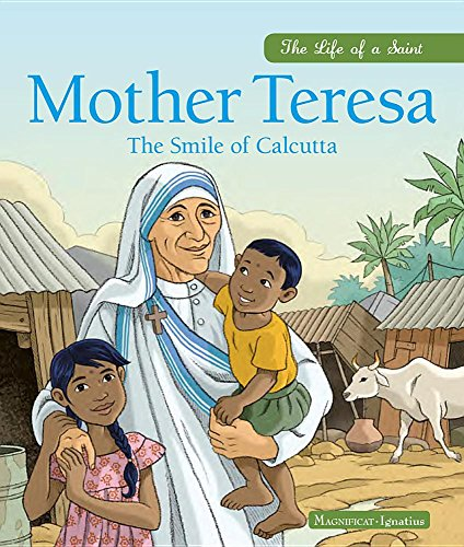 Mother Teresa: The Smile of Calcutta (Life of a Saint)