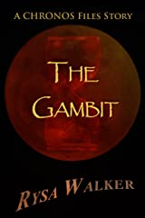 The Gambit: A CHRONOS Files Story Kindle Edition