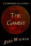 The Gambit: A CHRONOS Files Story (The CHRONOS Files)