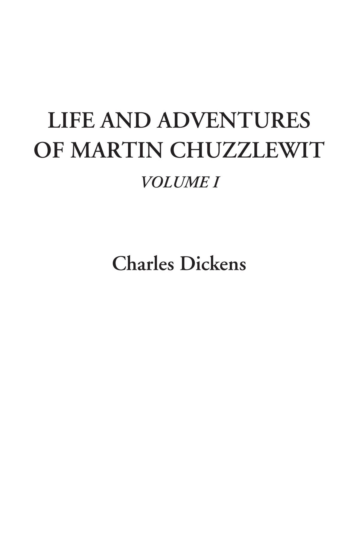 Download Life and Adventures of Martin Chuzzlewit, Volume I ebook