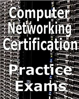 Computer Networking Certification Practice Exams by [Bucaro, Stephen]