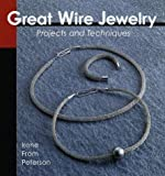 Great Wire Jewelry: Projects & Techniques (Jewelry Crafts)