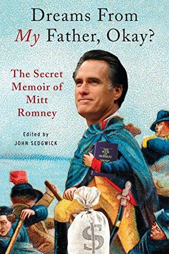 Dreams from My Father, Okay?: The Secret Memoir of Mitt Romney