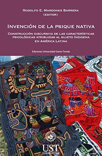 Invención de la psique nativa: construcción discursiva de las características psicológicas atribuidas al sujeto indígena