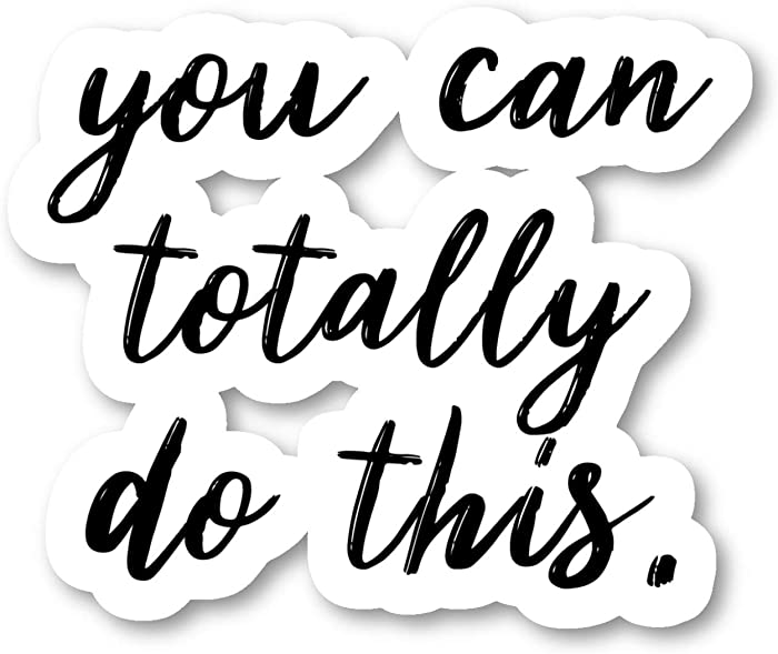 "You Can Totally Do This Sticker Inspirational Quotes Stickers - Laptop Stickers - 2.5"" Vinyl Decal - Laptop, Phone, Tablet Vinyl Decal Sticker S4250"