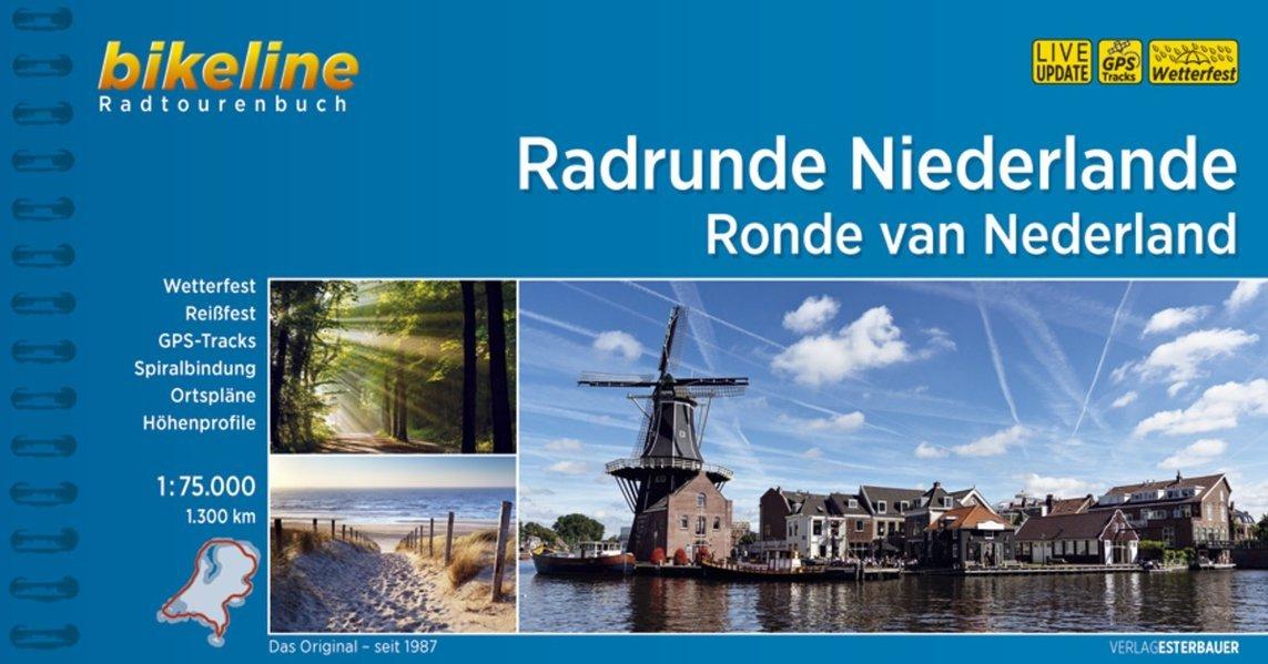 Radrunde Niederlande Ronde van Nederland (Bikeline Radtourenbücher) Spiralbindung – 31. Mai 2016 Esterbauer Verlag 3850006859 Deutschland Niederlande / Reiseführer