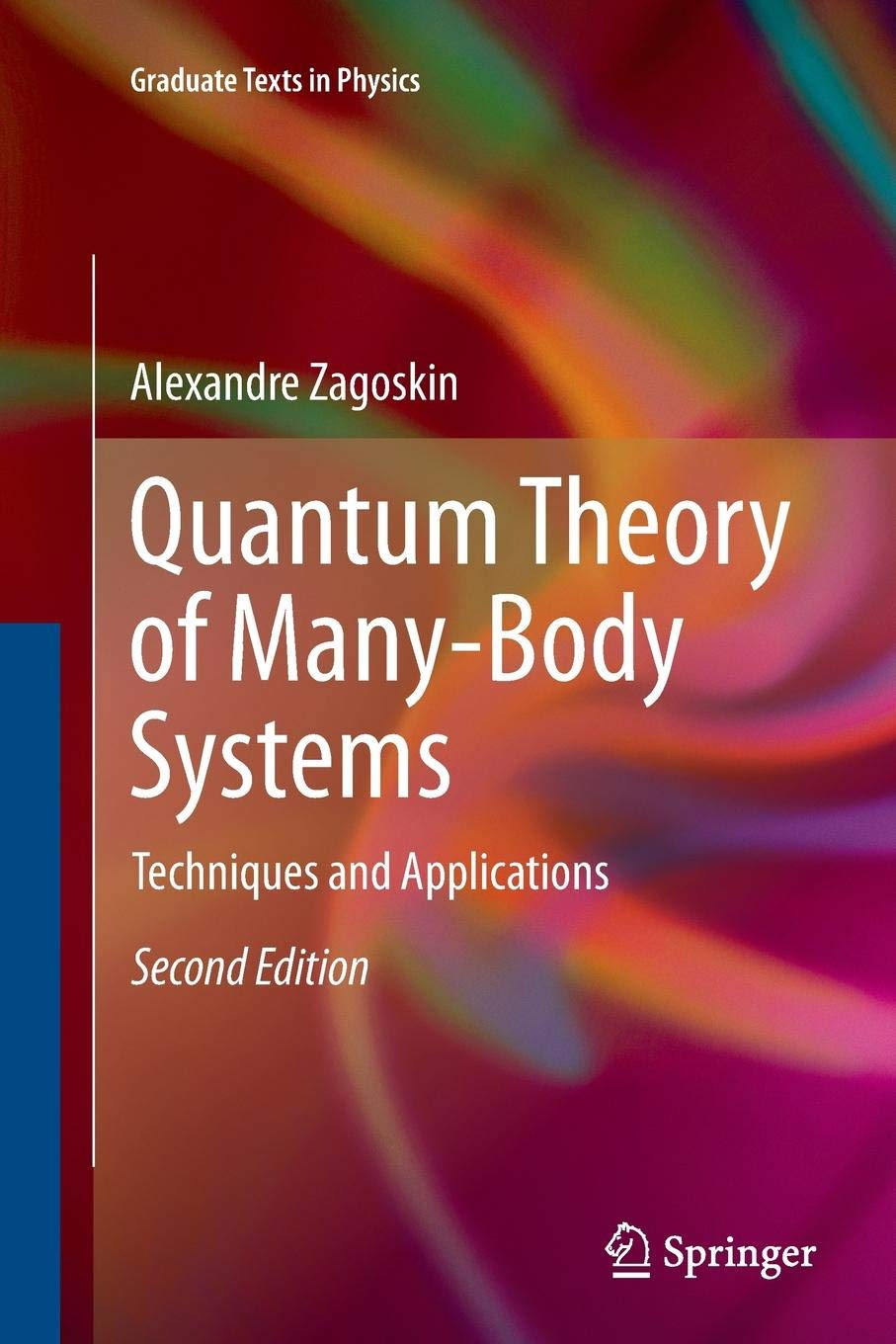 Quantum Theory Of Many Body Systems  Techniques And Applications  Graduate Texts In Physics