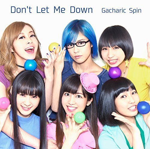 DONT LET ME DOWN(+DVD)(ltd.) by GACHARIC SPIN (2015-06-03)