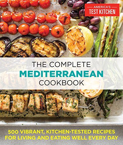 - The Complete Mediterranean Cookbook: 500 Vibrant, Kitchen-Tested Recipes for Living and Eating Well Every Day