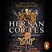 Hernán Cortés (Spanish Edition): Encuentro y conquista [Meeting and Conquest]