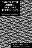 The Truth about Freud's Technique : The Encounter with the Real, Thompson, M. Guy, 081478206X