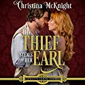 The Thief Steals Her Earl: Craven House Series, Book 1 Audiobook by Christina McKnight Narrated by Katie Bunn