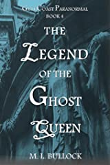 The Legend of the Ghost Queen (Gulf Coast Paranormal Book 4) Kindle Edition