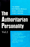 The Authoritarian Personality - Vol. II (The Authoritatian Personality Book 2)