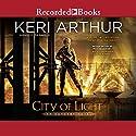 City of Light Audiobook by Keri Arthur Narrated by Mia Barron