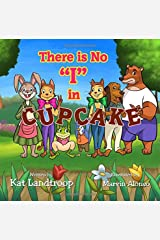 """There is No """"I"""" in Cupcake Paperback"""