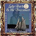 Lady Barbara & the Buccaneer: Regency Rakes & Rebels, Book 2 | Charisse Howard