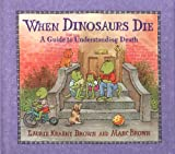 When Dinosaurs Die, Laurie Krasny Brown, 0316109177