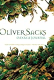 Oaxaca Journal, Oliver Sacks, 0792242084