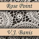 Rose Point Audiobook by Victor J. Banis Narrated by Heidi Baker