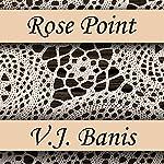 Rose Point | Victor J. Banis
