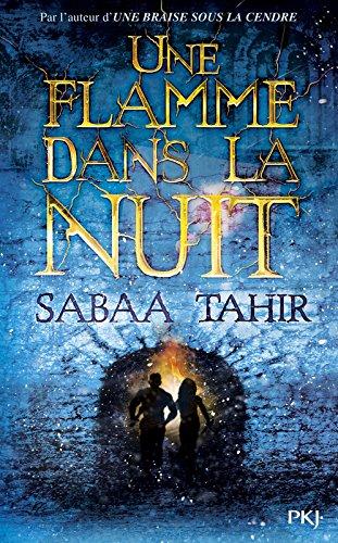 Une flamme dans la nuit Broché – 17 novembre 2016 Sabaa TAHIR Hélène ZYLBERAIT Pocket Jeunesse 2266271148