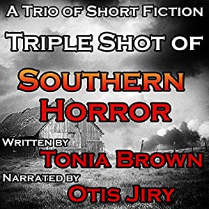 Triple Shot of Southern Horror Audiobook