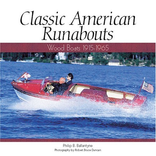Classic American Runabouts: Wood Boats, 1915-1965 (Motorbooks Classic)