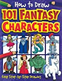 How to Draw 101 Fantasy Characters, , 1845107365