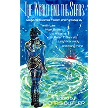 THE WORLD AND THE STARS: Dazzling Science Fiction and Fantasy