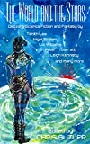 img - for THE WORLD AND THE STARS: Dazzling Science Fiction and Fantasy book / textbook / text book